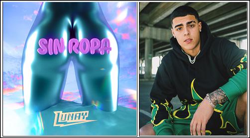 """Lunay lanza """"Sin Ropa"""", su primer sencillo del año, y un avance de su nuevo proyecto """"El Niño"""""""