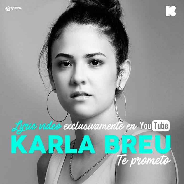 "KARLA BREU lanza ""Te prometo"" segundo sencillo de su disco debut."