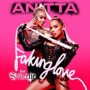 """ANITTA LA SUPERESTRELLA GLOBAL DEL POP LANZA UN NUEVO Y ARDIENTE SENCILLO Y VIDEO MUSICAL """"FAKING LOVE"""" JUNTO A SAWEETIE"""